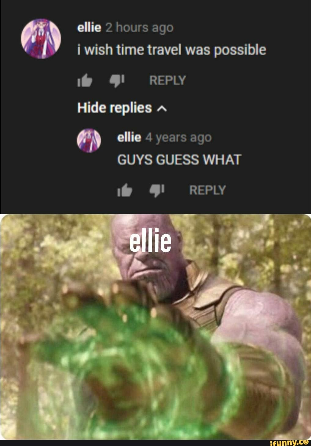 Ollie 2 Hours Ago I Wish Time Travel Was Possible 9i Reply Ollie 4 Years Ago Ifunny Haha Funny Tumblr Funny Funny Memes
