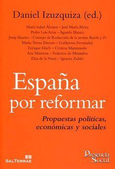 España Por Reformar Propuestas Políticas Económicas Y Sociales Daniel Izuzquiza Ed Maliaño Cantabria Sal Terrae Propuestas Política Socialismo