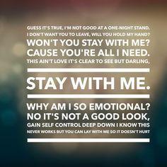 Stay With Me Sam Smith Me Too Lyrics Favorite Lyrics Music Quotes