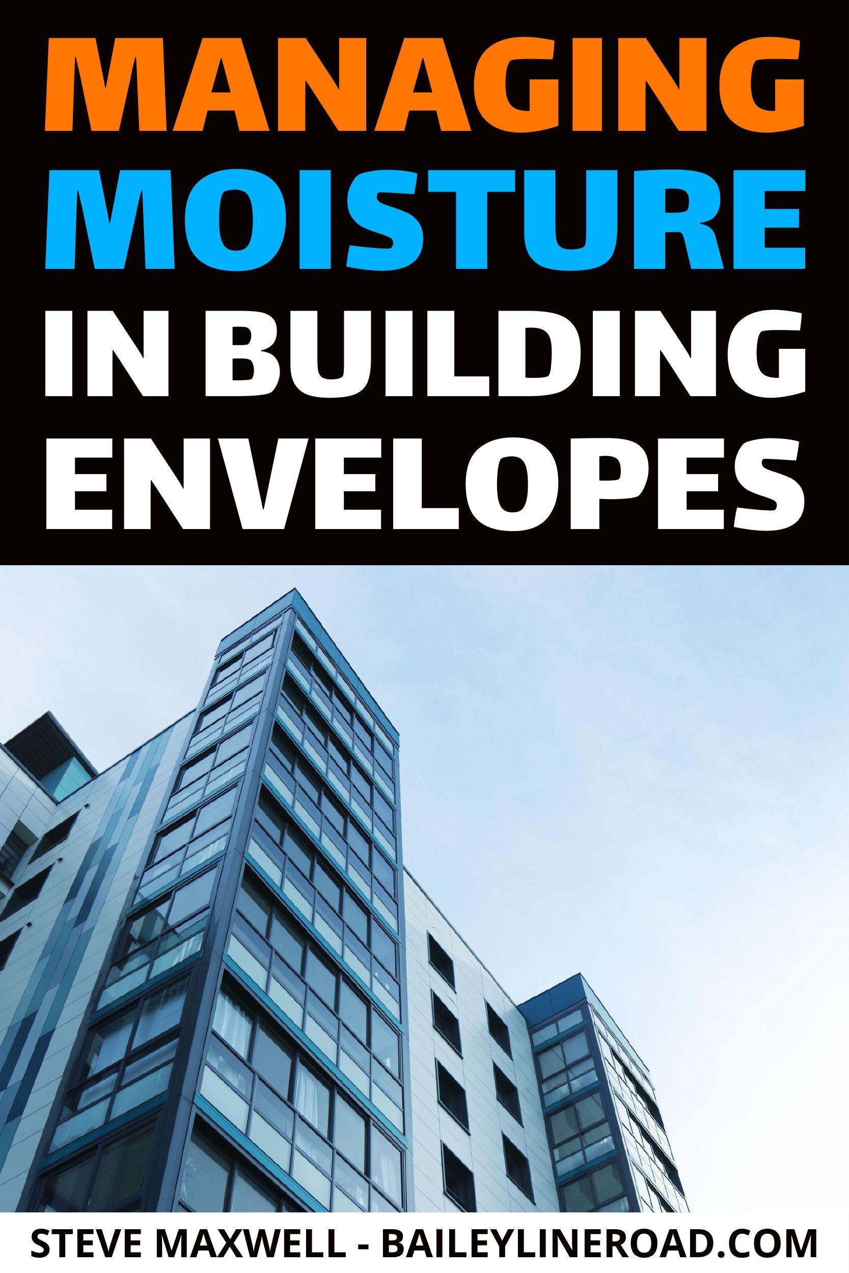 Managing Moisture In Building Envelopes In 2020 Building