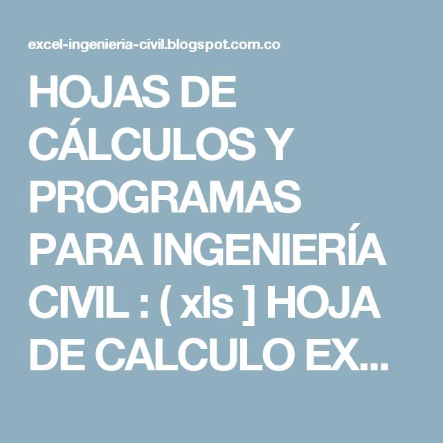 Hojas De Calculos Y Programas Para Ingenieria Civil Xls Hoja De Calculo Ex Hojas De Calculo Hoja De Calculo Excel Hoja De Calculo De Presupuesto