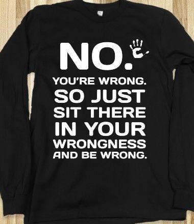 NO YOU'RE WRONG LONG SLEEVE BLACK TEE T SHIRT