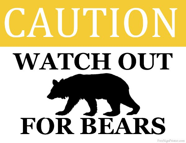 Watch Out For Bears Printable Sign