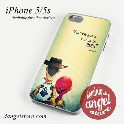 You ve got a friend in me Toy Story iphone case
