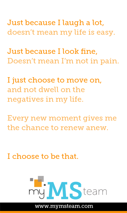 Just because...  #quote MyMSTeam.com is the social network for those living with #multiplesclerosis.