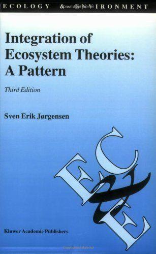 Integration of Ecosystem Theories: A Pattern (Ecology & Environment) by Sven Erik Jørgensen. $103.20. Author: Sven Erik Jørgensen. Publisher: Springer; 3rd edition (September 30, 1992). 440 pages