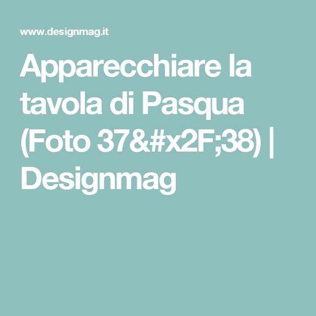 Apparecchiare la tavola di Pasqua  (Foto 37/38) | Designmag