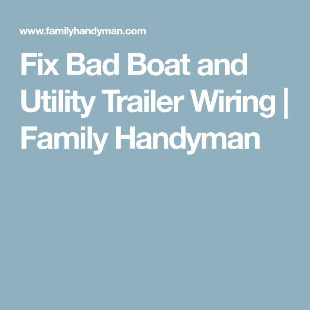 Fix Bad Boat and Utility Trailer Wiring | Family Handyman | Workshop ...