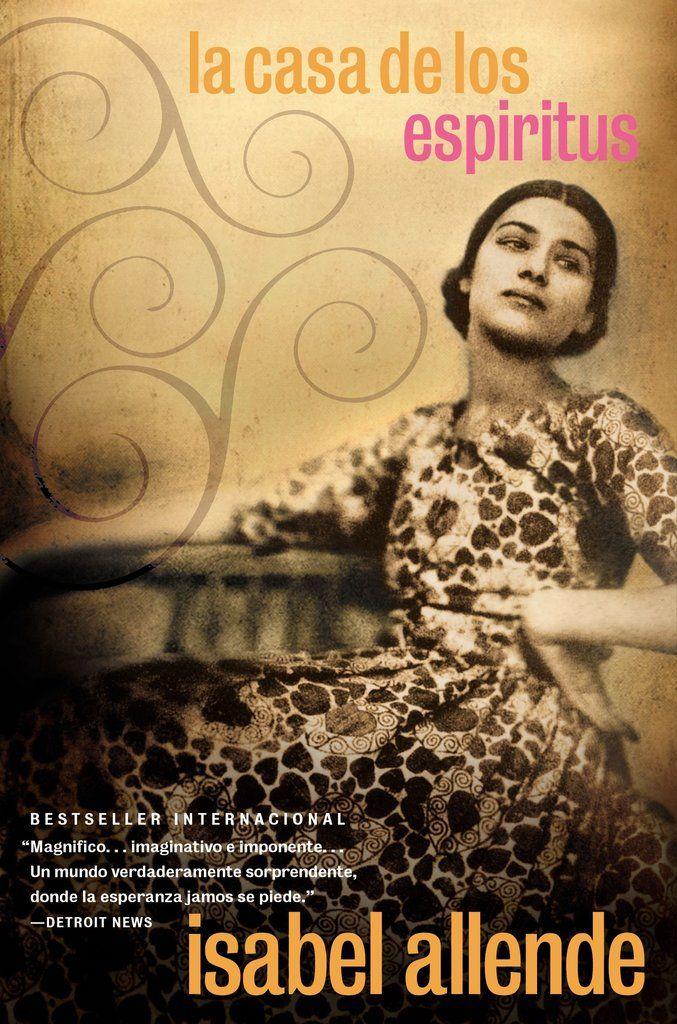 La Casa De Los Espíritus By Isabel Allende Book Worth Reading Spanish Reading Books 2017