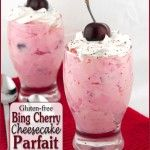 Gluten-free Bing Cherry Cheesecake Parfait by www.thebakingbeauties.com...this was so good! would be good in a crust as a cheesecake, double recipe!