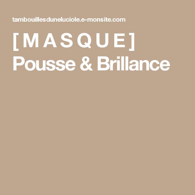 [ M A S Q U E ] Pousse & Brillance