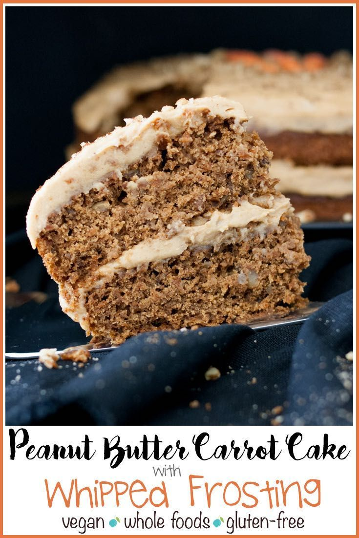 Peanut Butter Vegan Gluten Free Carrot Cake With Whipped Cream Cheese Frosting