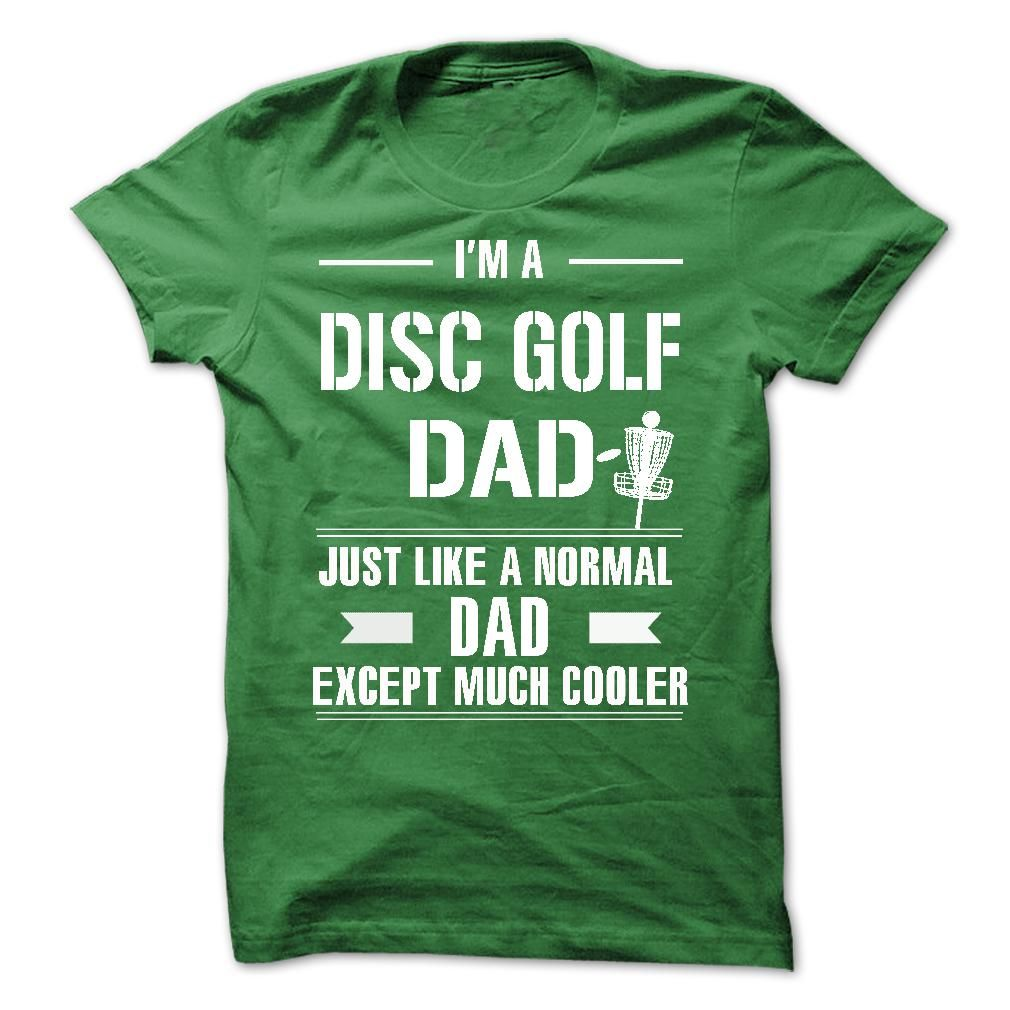 7442b2f8 Cool Disc Golf Dad T-Shirt | T-Shirts To Make | Cool shirts, Mens ...