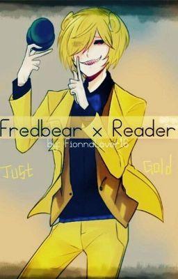 Fredbear/Golden Freddy x Reader | SPRINGTRAP AND GOLDEN FREDDY