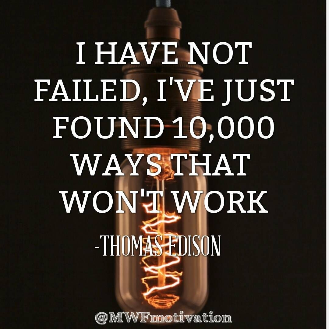 Failure Can Be Viewed As Speed Bumps On The Road To Success Edison