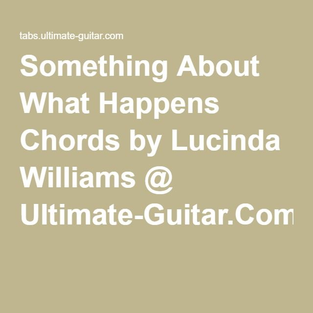 Something About What Happens Chords By Lucinda Williams