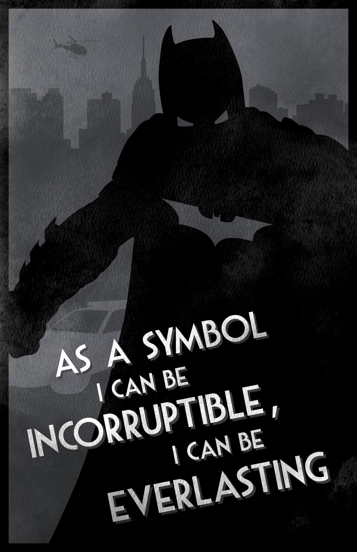 As A Symbol I Can Be Incorruptible I Can Be Everlasting Batman3