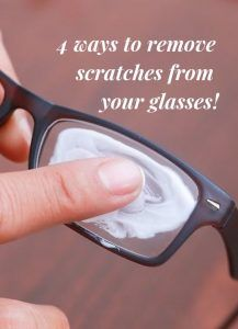 4 ways to remove scratches from your glasses!