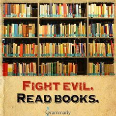 Fight Evil Read Books Book Lovers Books