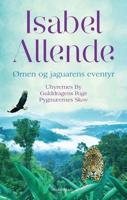 Ørnen og jaguarens eventyr - Uhyrernes by/Gulddragens rige/Pygmæernes skov - bog