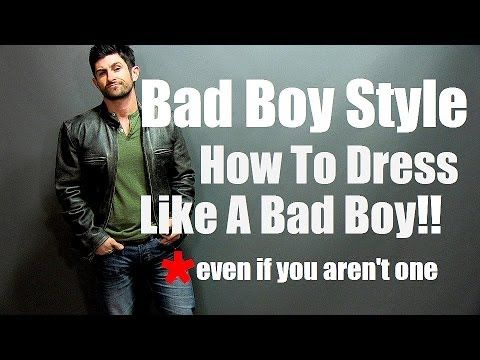 f4ce089ad Bad Boy Style | Look Like a Bad Boy Even If You Aren't One / I Am ...