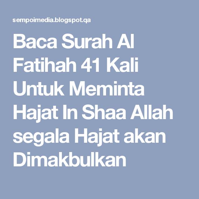 Baca Surah Al Fatihah 41 Kali Untuk Meminta Hajat In Shaa