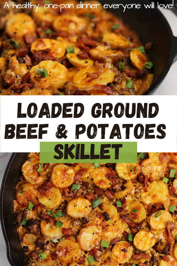 Loaded Ground Beef Potatoes Skillet In 2020 Ground Beef And Potatoes Ground Beef Recipes Healthy Healthy Ground Beef