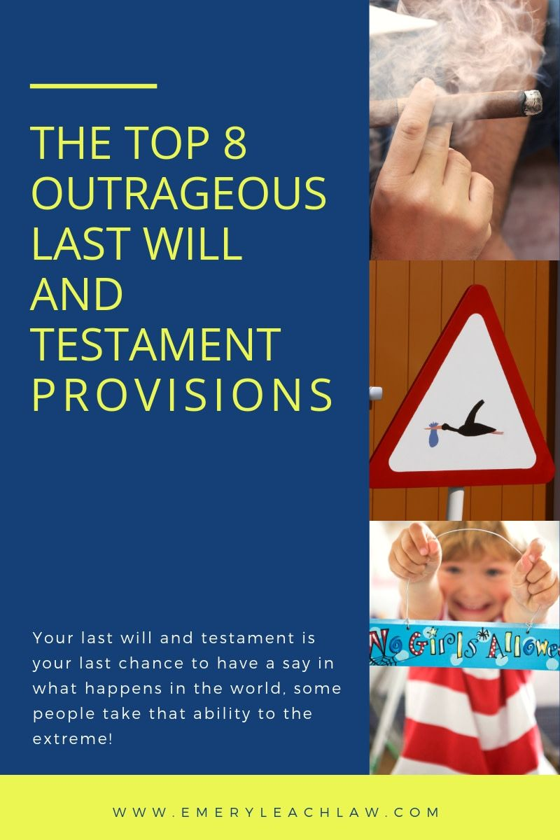 Top 8 Outrageous Last Will and Testament Provisions Last