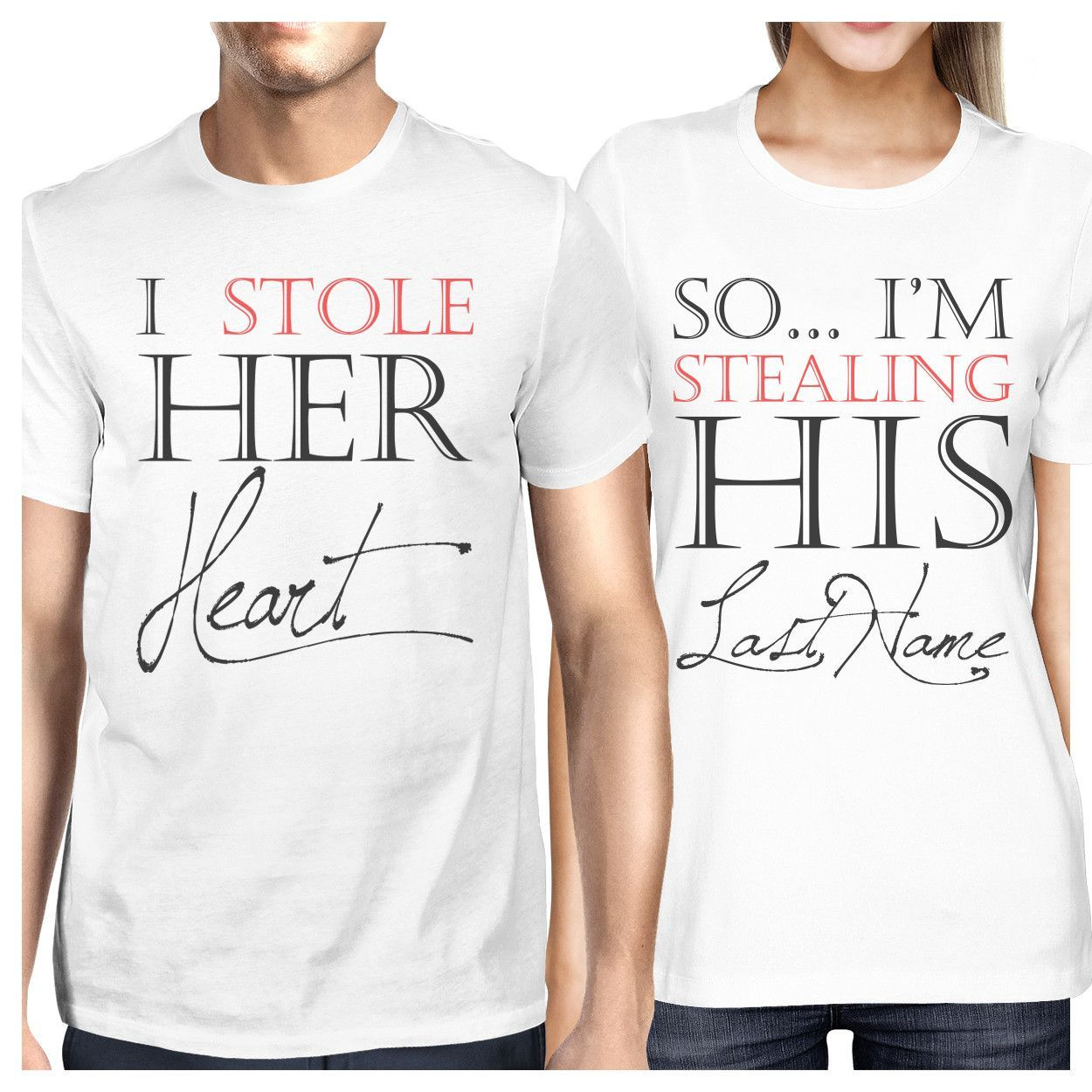 I Stole Her Heart So Im Stealing His Last Name Matching