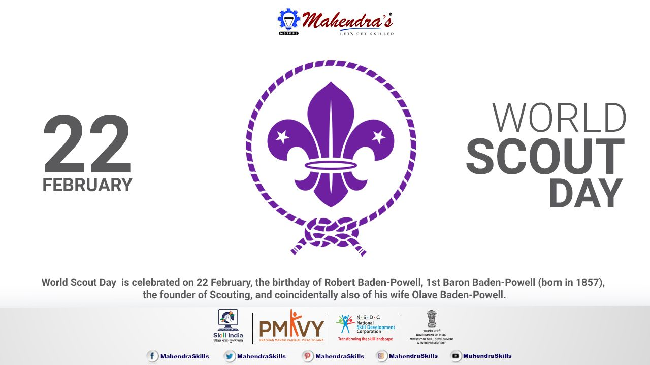 World Scout Day Is Celebrated On 22nd February The Birthday Of Robert Baden Powell 1st Baron Baden Powell Born In 1857 The Founder Of Scouting Scouts Da
