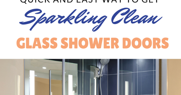How To Clean Glass Shower Doors The Easy Way Clean Shower Doors Shower Cleaner Glass Shower Doors