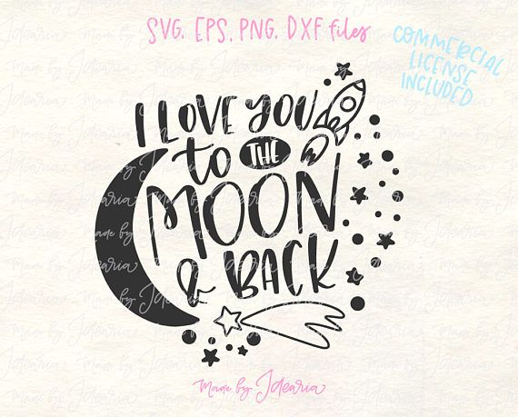 Download This svg file featuring quote I love you to the moon and ...