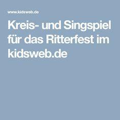 kreis- und singspiel für das ritterfest im kidsweb.de | singspiele, fingerspiele, kindergarten