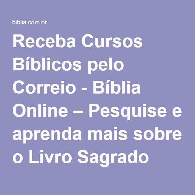 Receba Cursos Bíblicos pelo Correio - Bíblia Online – Pesquise e aprenda mais sobre o Livro Sagrado
