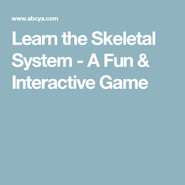 Learn The Skeletal System A Fun Interactive Game Doctor Little