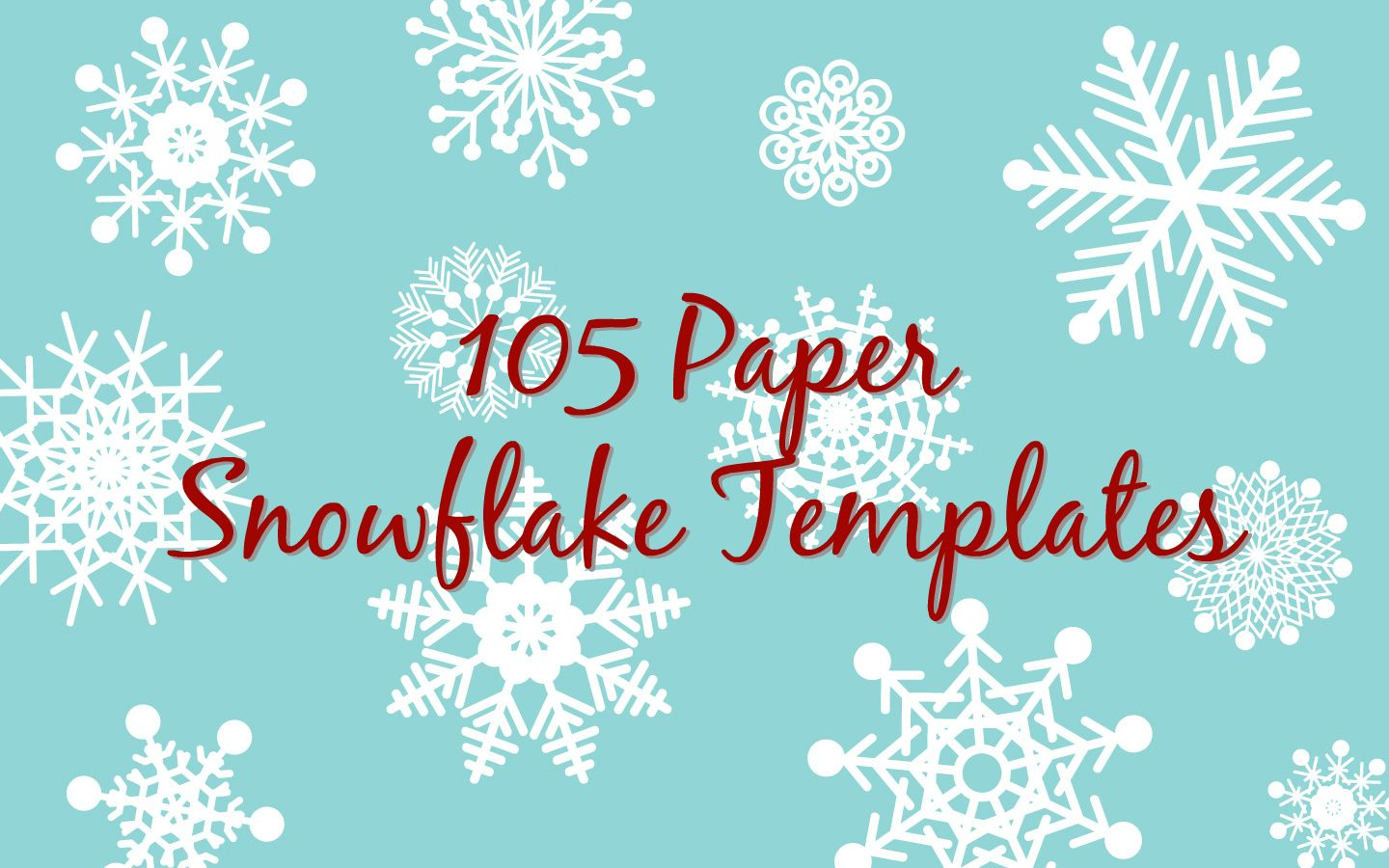 105 Free Printable Paper Snowflake Templates To Craft Into