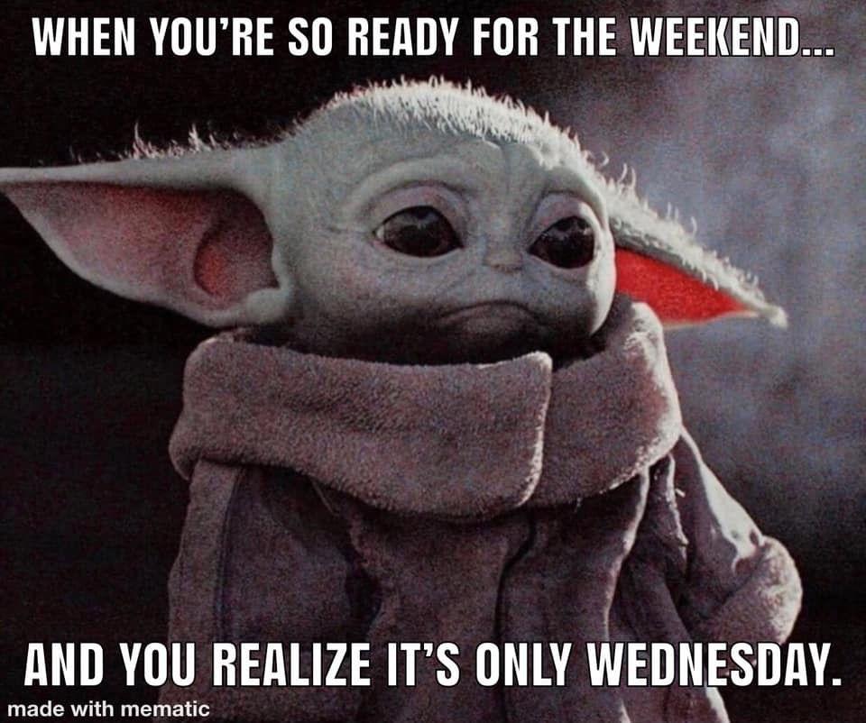 Baby Yoda Weekend Wednesday Yoda Funny Yoda Meme Yoda