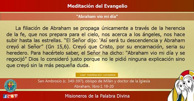 """MISIONEROS DE LA PALABRA DIVINA: MEDITACIÓN DEL EVANGELIO - """"Abraham vio mi día"""""""