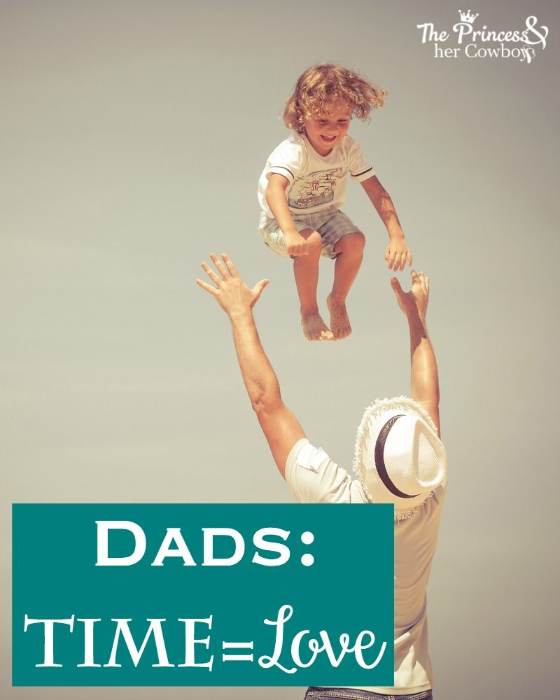 Dads: Time = Love l The Princess & Her Cowboys
