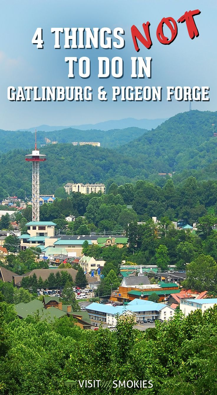 4 things not to do in gatlinburg and pigeon
