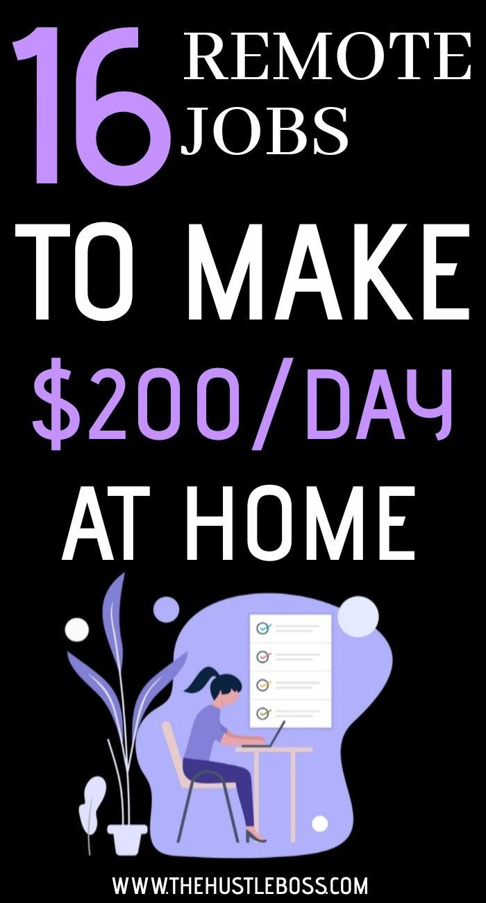 16 Remote Jobs to Make $200/Day at Home - The Hust