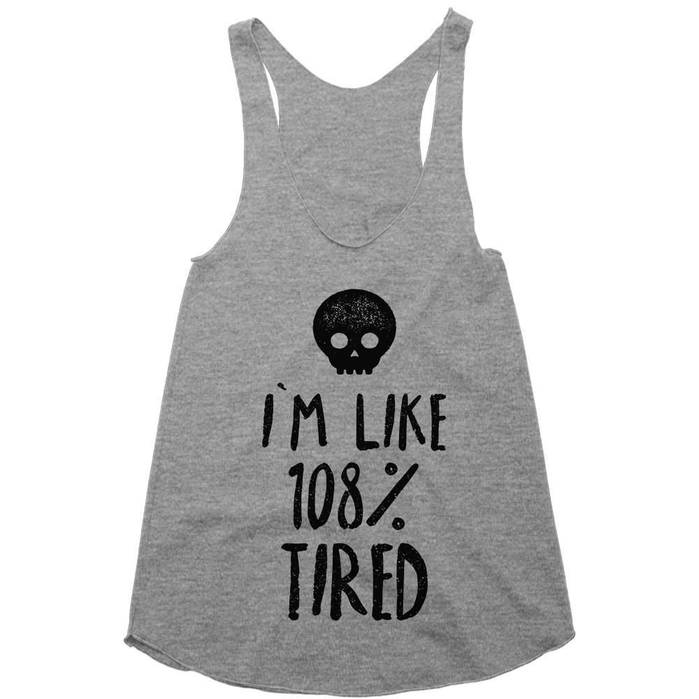 I M Like 108 Tired Funny Racerback Tank Top From Shirtoopia