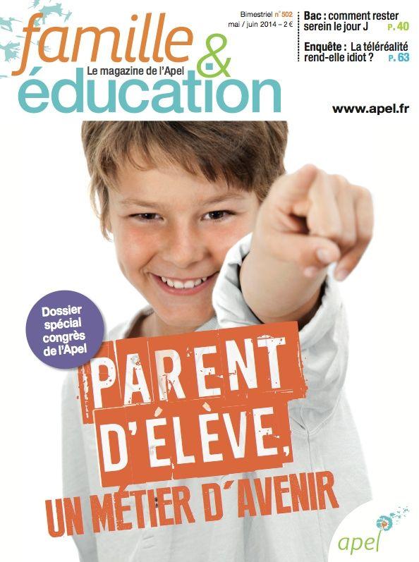Famille & éducation n° 502 - Dossier spécial XVIIIe congrès de l'Apel | Famille & éducation | Éducation, Parents et Bac