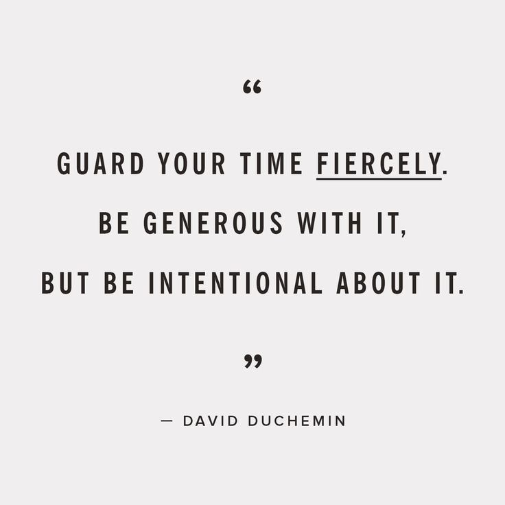Guard your time.