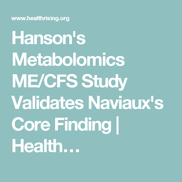 Hanson's Metabolomics ME/CFS Study Validates Naviaux's Core Finding | Health…