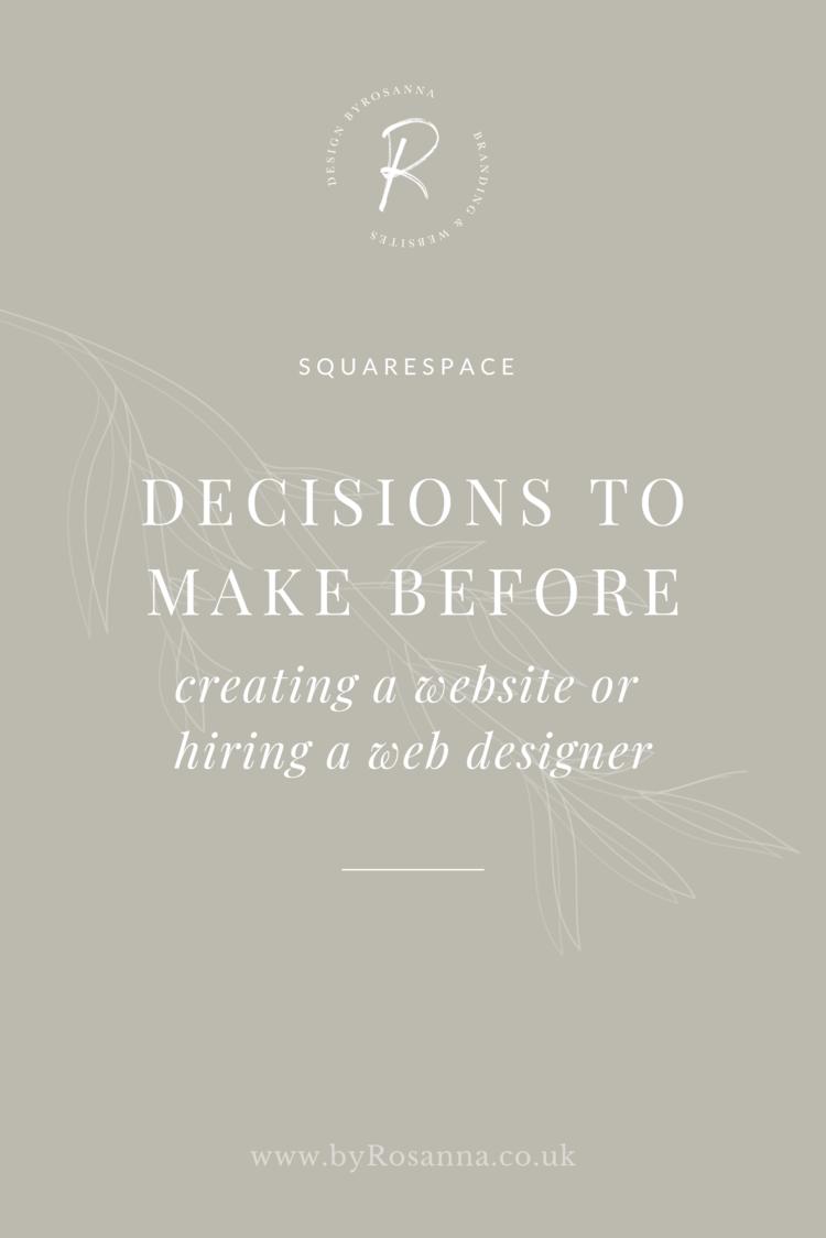 Decisions to Make Before Creating a Website or Hiring a Web Designer   byRosanna   Squarespace Website Design & Branding UK