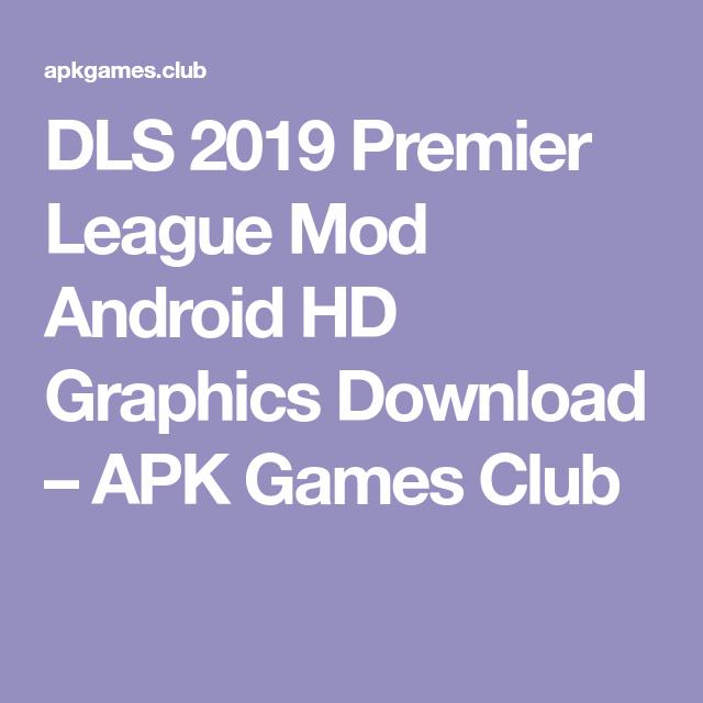 DLS 2019 Premier League Mod Android HD Graphics Download – APK Games