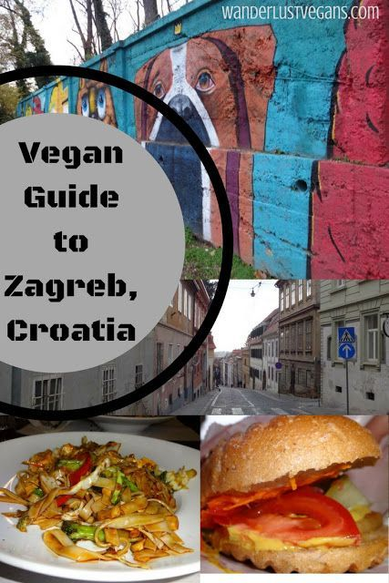 Vegan Guide To Zagreb Croatia Vegan Travel Vegetarian Travel Vegan Guide