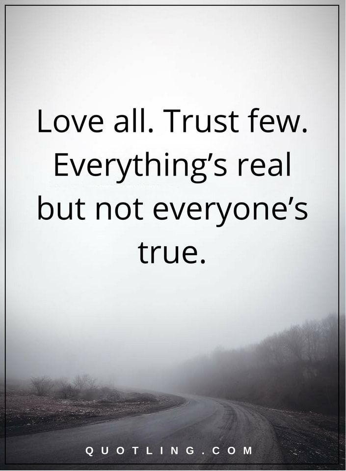 Life Lessons Love All Trust Few Everythings Real But Not
