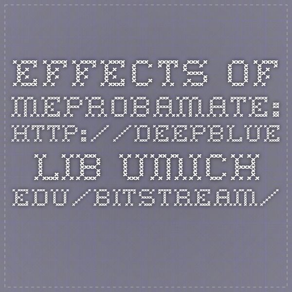 effects of meprobamate httpdeepbluelibumichedu